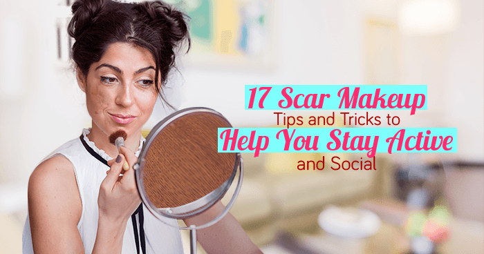 17 Scar Makeup Tips and Tricks to Help You Stay Active and Social